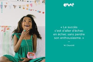 «Le succès c'est d'aller d'échec en échec sans perdre son enthousiasme»