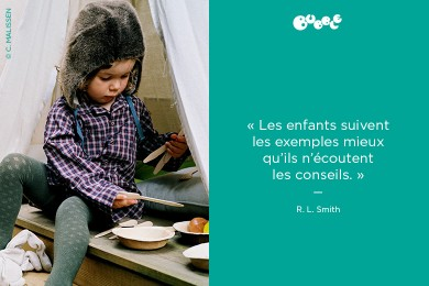 «Les enfants suivent les exemples mieux qu'ils n'écoutent les conseils»